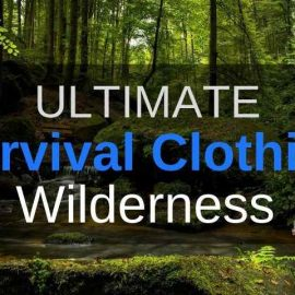 survival clothing for your emergency preparedness