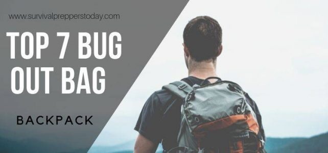 7 Best Bug Out Bag Backpack – Top Choice 2019