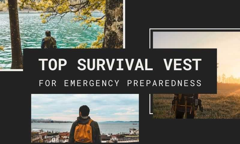 Top Survival Vest for Toughness & Durability